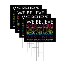 Load image into Gallery viewer, We Believe Black Lives Matter Yard Sign