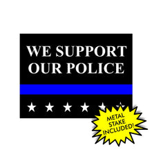 Load image into Gallery viewer, We Support Our Police Yard Sign