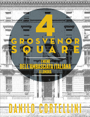 """4 Grosvenor Square"" - Italian Cook book by Chef Danilo Cortellini"