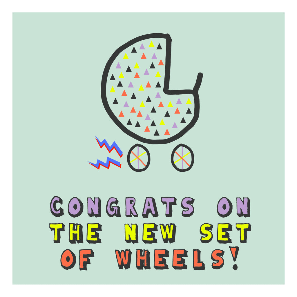 Congrat on the New  set of Wheels , Baby Card