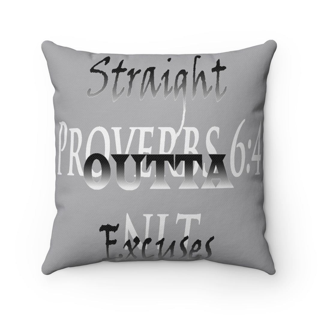 Straight Outta Excuses Spun Polyester Square Pillow - Obsidian's LLC