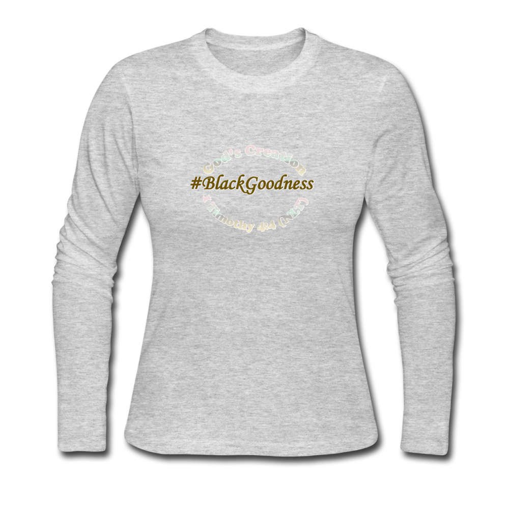 Black Goodness Women's Long Sleeve Jersey T-Shirt - gray