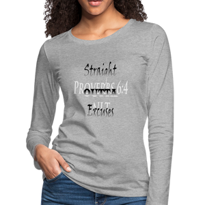 Straight Outta Excuses Women's Premium Slim Fit Long Sleeve T-Shirt - heather gray