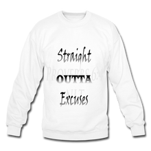 Load image into Gallery viewer, Straight Outta Excuses Unisex Crewneck Sweatshirt - white