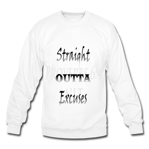 Straight Outta Excuses Unisex Crewneck Sweatshirt - white