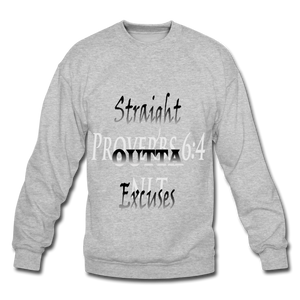 Straight Outta Excuses Unisex Crewneck Sweatshirt - heather gray