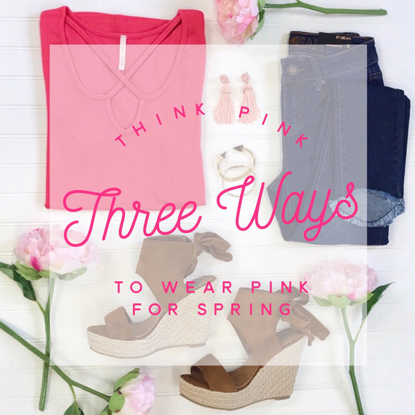 Think Pink...Three Ways to Wear Pink for Spring Blog | Piper Street