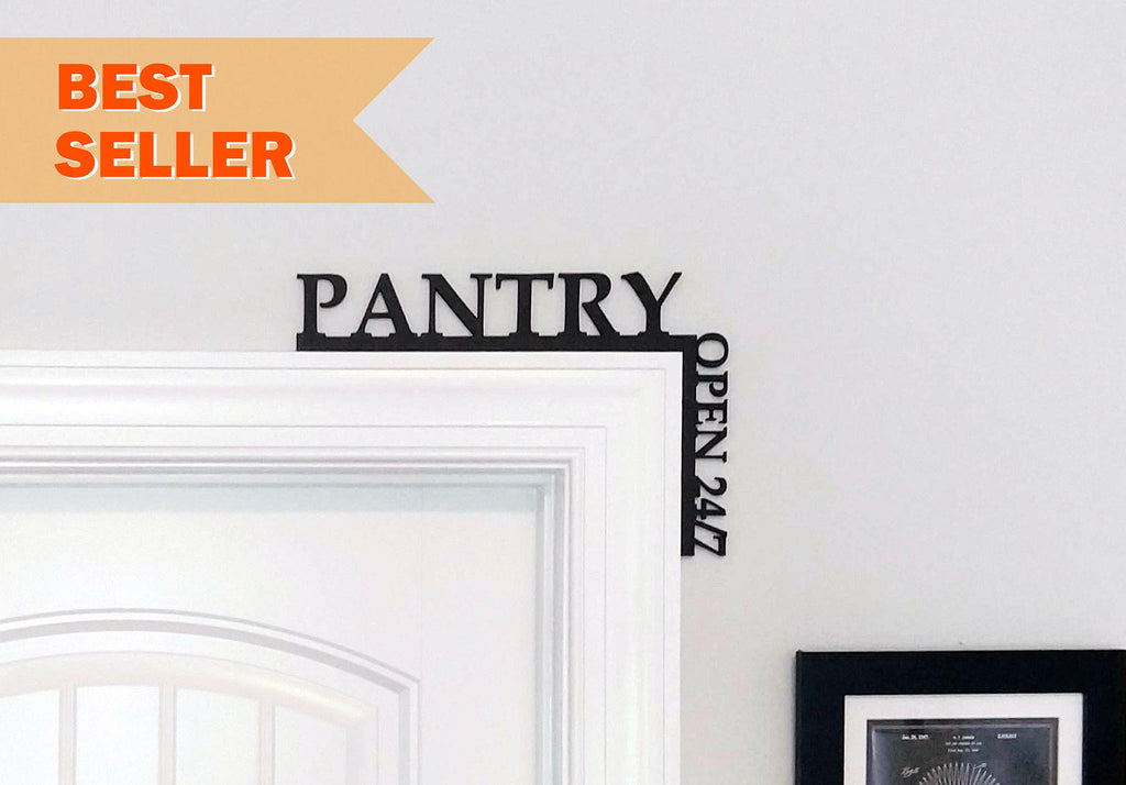 "Pantry Open 24/7 ""Over the Door"" Door Topper Sign"