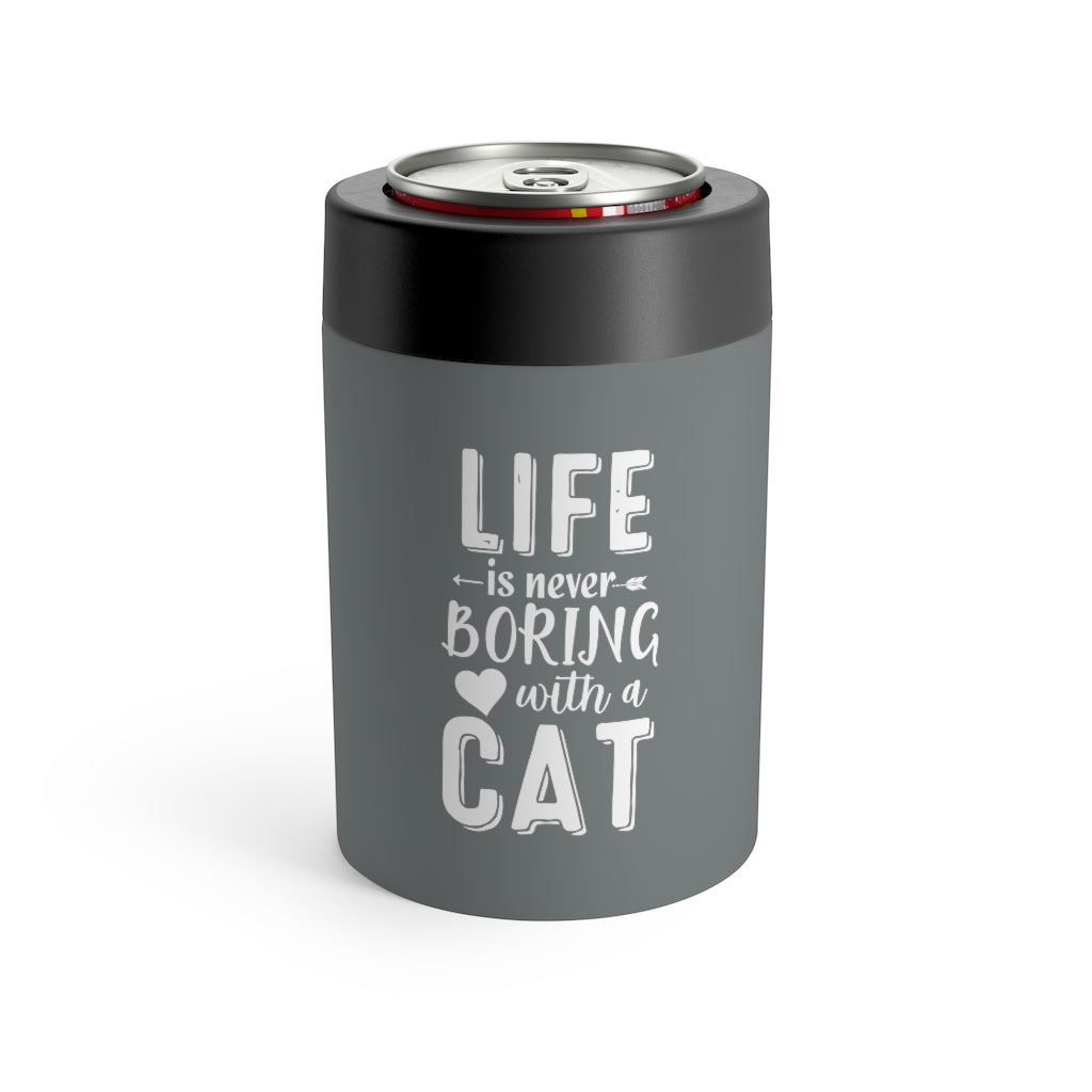 Life Is Never Boring With A Cat Can Holder