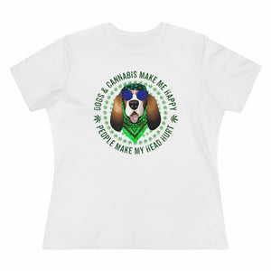 Dogs & Cannabis Make Me Happy People Make My Head Hurt Women's Tee