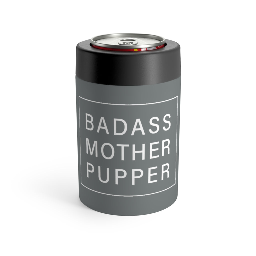 Badass Mother Pupper Can Holder