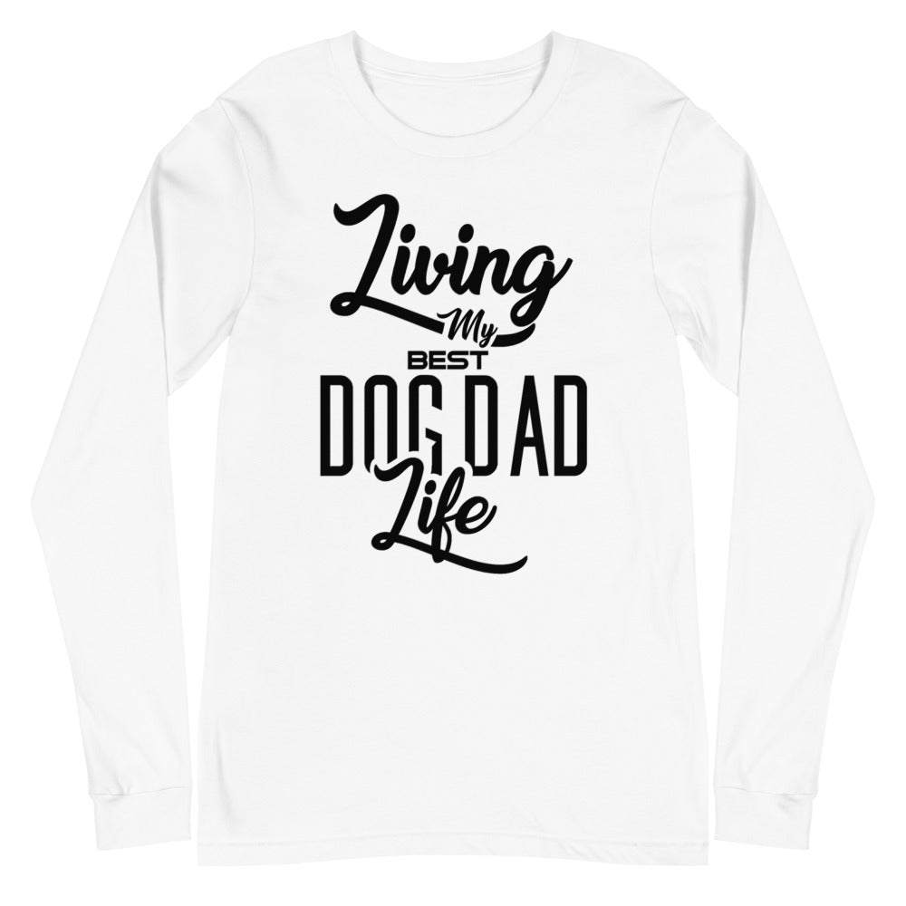 Living My Best Dog Dad Life Long Sleeve