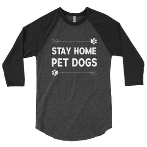 Stay Home Pet Dogs 3/4 Sleeve