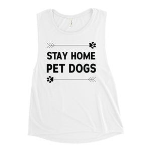Stay Home Pet Dogs Women's Muscle Tank