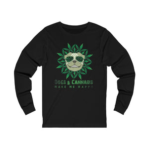 Dogs & Cannabis Make Me Happy Long Sleeve