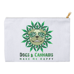 Dogs & Cannabis Make Me Happy Accessory Pouch