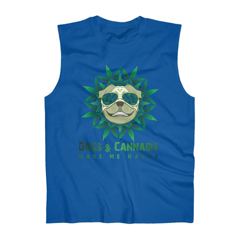 Dogs & Cannabis Make Me Happy Muscle Shirt