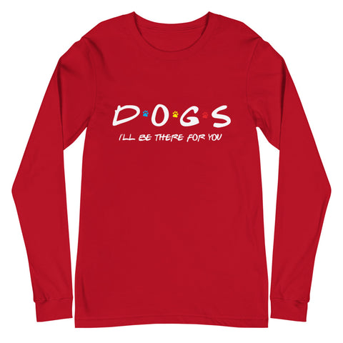 Friends - I'll Be There For You (Dog Lovers) Long Sleeve