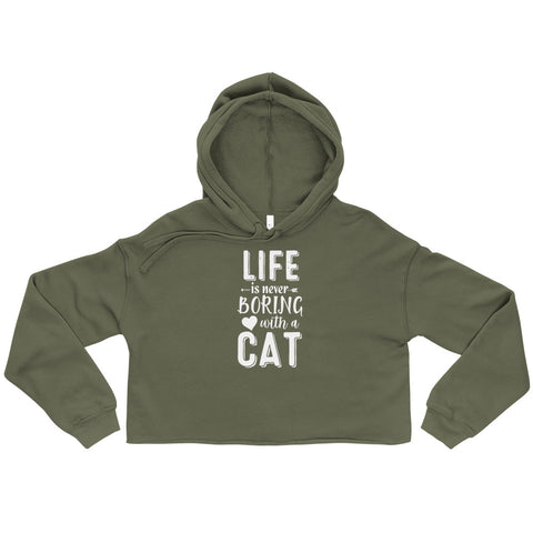 Life Is Never Boring With A Cat Cropped Hoodie