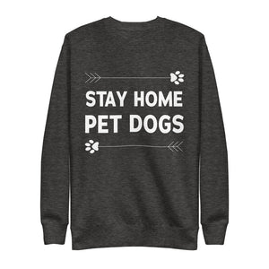 Stay Home Pet Dogs Crew Neck