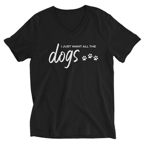 I Just Want All The Dogs V-Neck