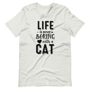 Life Is Never Boring With A Cat Basic Tee