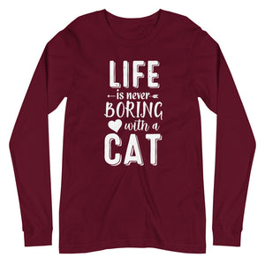 Life Is Never Boring With A Cat Long Sleeve