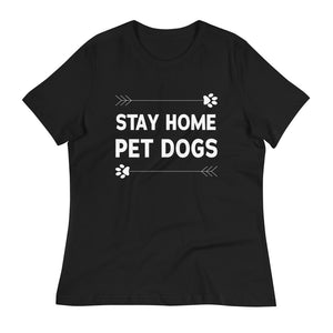 Stay Home Pet Dogs Women's Tee