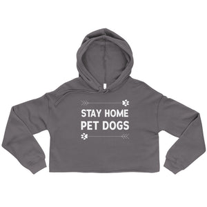 Stay Home Pet Dogs Cropped Hoodie