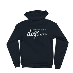 I Just Want All The Dogs Zip Up
