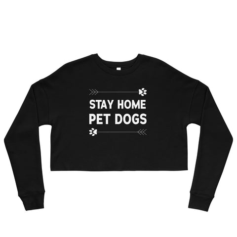 Stay Home Pet Dogs Cropped Sweatshirt