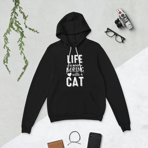 Life Is Never Boring With A Cat Hoodie