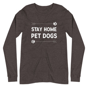 Stay Home Pet Dogs Long Sleeve
