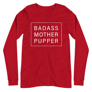 Badass Mother Pupper Long Sleeve