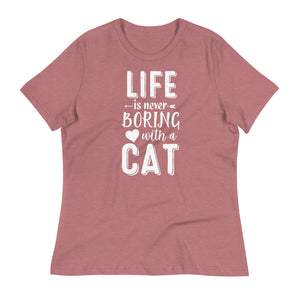 Life Is Never Boring With A Cat Women's Tee