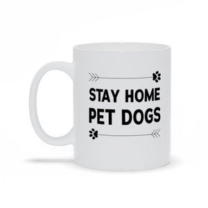 Stay Home Pet Dogs Mug