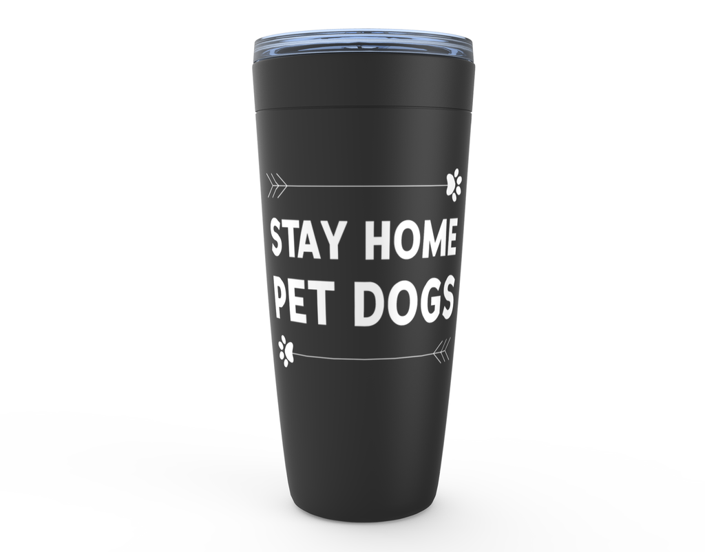 Stay Home Pet Dogs 20oz Tumbler