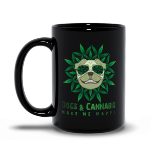 Dogs & Cannabis Make Me Happy Black Mug