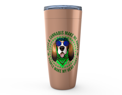 Dogs & Cannabis Make Me Happy People Make My Head Hurt 20oz Tumbler