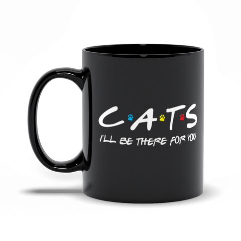 Friends - I'll Be There For You (Cat Lovers) Black Mugs