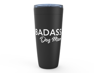 Badass Dog Mom 20oz Tumbler
