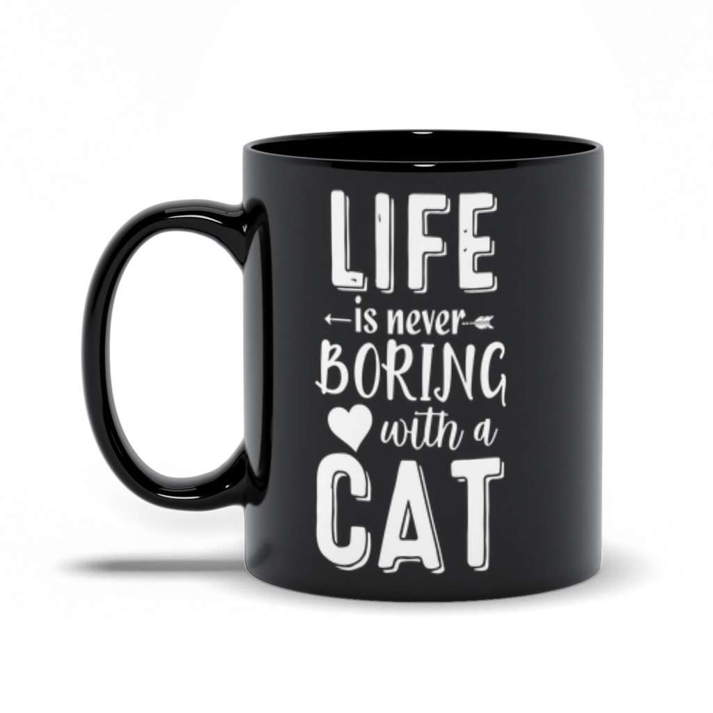 Life Is Never Boring With A Cat Black Mug