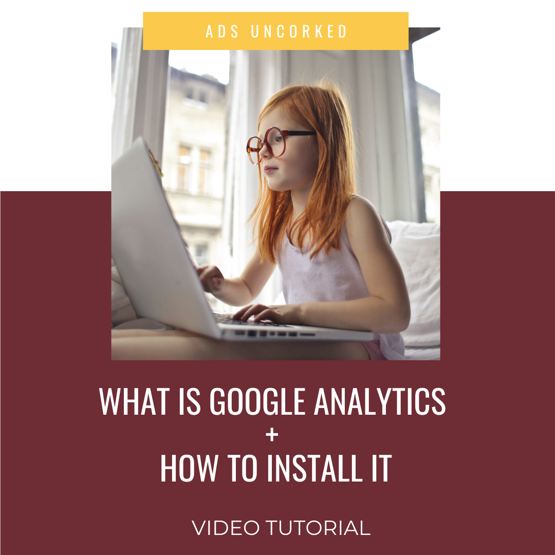 What is Google Analytics + How to Install It On Your Website
