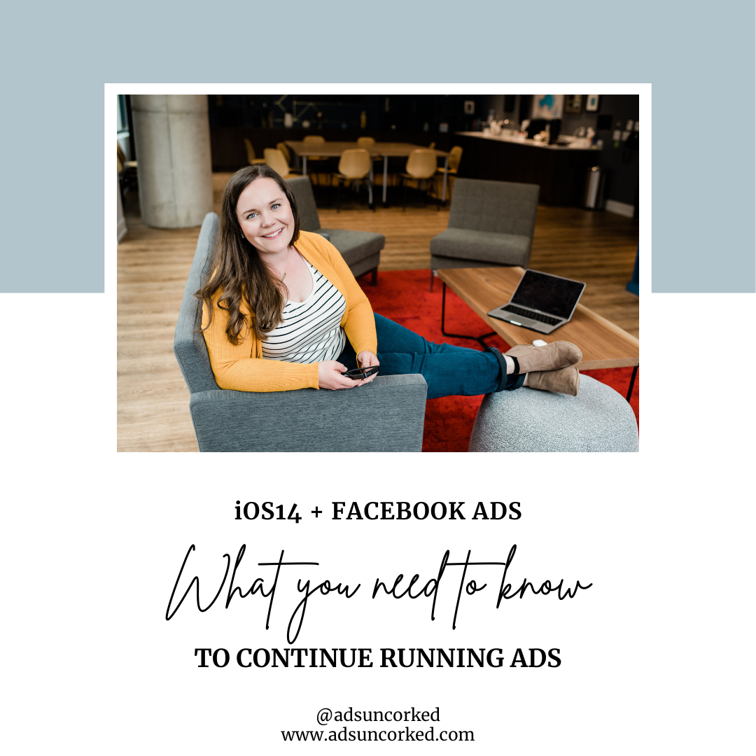 iOS14 + Facebook Ads: What you need to know to continue running Facebook Ads