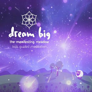 Calm Guided Meditation for Children | The Manifesting Meadow | Teach little ones how to Dream Big
