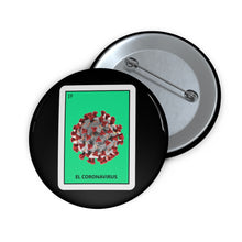 Load image into Gallery viewer, El Coronavirus Loteria Card Custom Pin Button