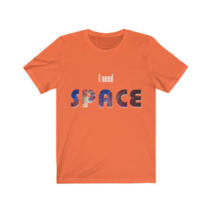 I Need Space Shirt
