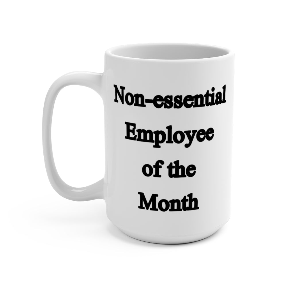 Non-essential Employee of the Month Mug - 15oz