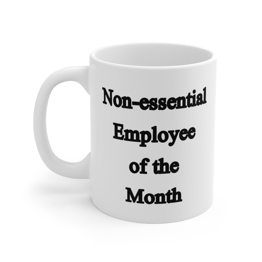 Non-essential Employee of the Month Mug - 11oz