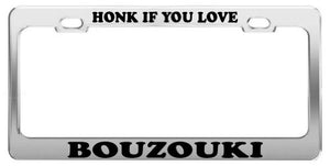 Product Express HONK IF You Love Bouzouki License Plate Frame Tag Holder Car Truck Accessory